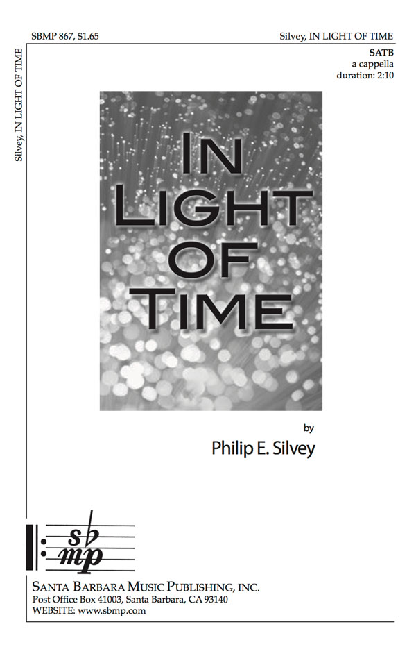 In Light of Time - SATB - Philip Silvey