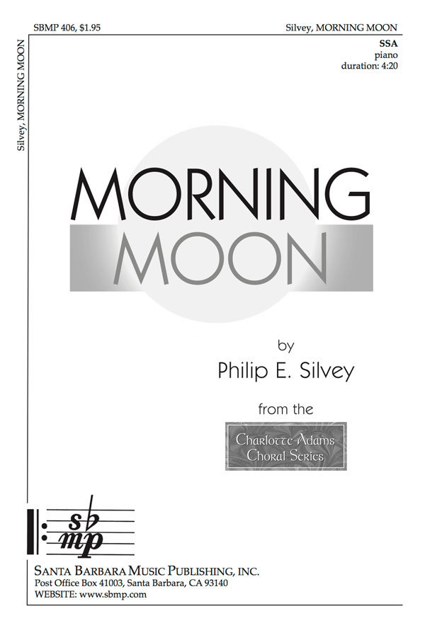 Morning Moon - SSA - Philip Silvey
