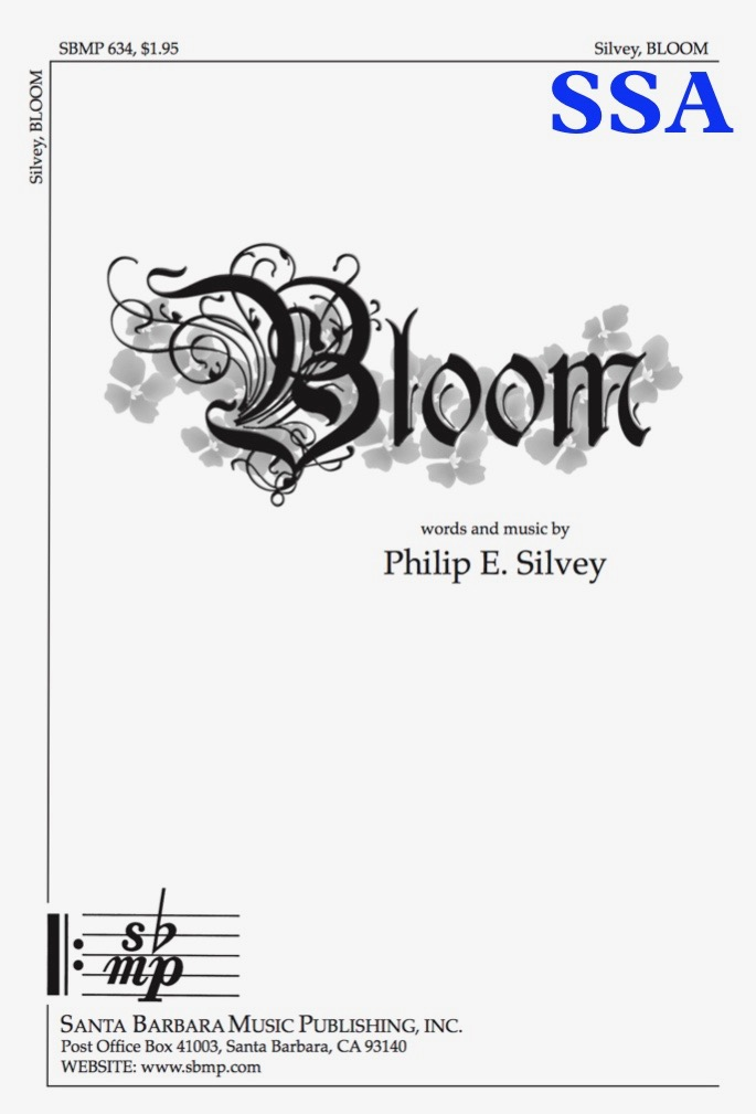 Bloom - SSA - choral music by Philip Silvey