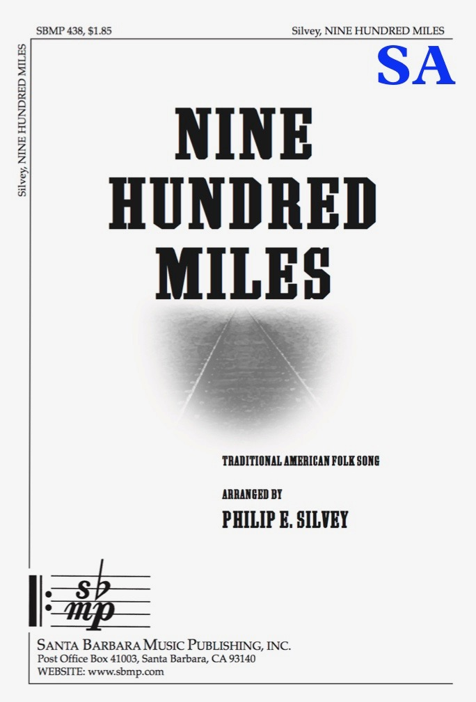 Nine Hundred Miles - SA - choral music by Philip Silvey