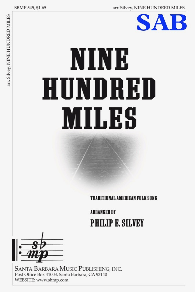 Nine Hundred Miles - SAB - choral music by Philip Silvey