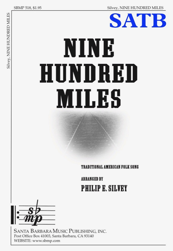 Nine Hundred Miles - SATB - choral music by Philip Silvey